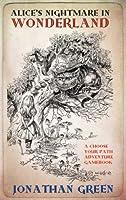Alice's Nightmare in Wonderland (Snowbooks Adventure Gamebooks)