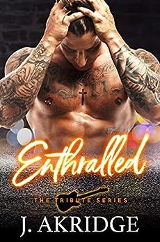Enthralled: The Tribute Series by [J.  Akridge]