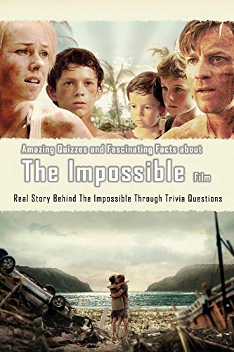 Amazing Quizzes and Fascinating Facts about 'The Impossible' Film:: All You Need 'The Impossible' Film Tsunami Disaster