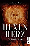 Hexenherz. Glühender Hass: Fantasyroman