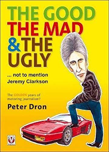 The Good, the Mad and the Ugly ... Not to Mention Jeremy Clarkson