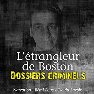 L'étrangleur de Boston     Dossiers criminels              Written by:                                                                                                                                 John Mac                               Narrated by:                                                                                                                                 Rémi Pous                      Length: 1 hr and 39 mins     Not rated yet     Overall 0.0