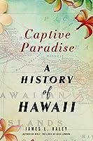 Captive Paradise: A History of Hawai'i