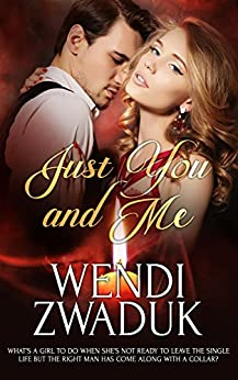 Just You and Me by [Wendi Zwaduk]