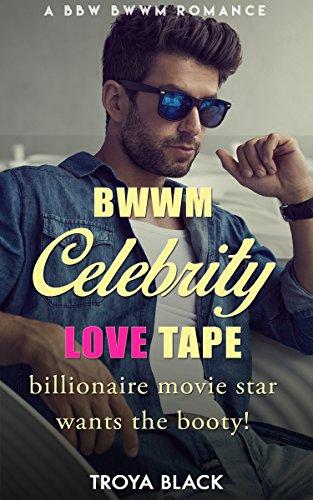 BWWM Celebrity Love Tape: Billionaire Movie Star Wants The Ebony Booty (BBW Rockstar Romance With A Sexy Hunk Who Loves Her Dark Curves!) (English Edition)