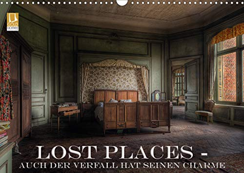Lost Places - Auch der Verfall hat seinen Charme (Wandkalender 2021 DIN A3 quer)
