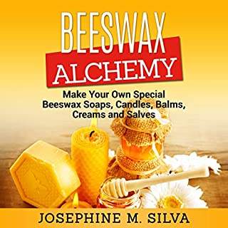 Beeswax Alchemy: Make Your Own Special Beeswax Soaps, Candles, Balms, Creams and Salves                   By:                                                                                                                                 Josephine M. Silva                               Narrated by:                                                                                                                                 Sangita Chauhan                      Length: 1 hr and 29 mins     9 ratings     Overall 5.0