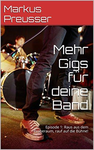 Mehr Gigs für deine Band: Episode 1: Raus aus dem Proberaum, rauf auf die Bühne!