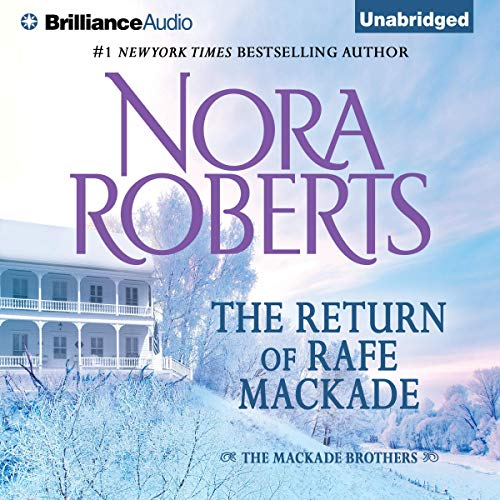 The Return of Rafe MacKade: The MacKade Brothers, Book 1