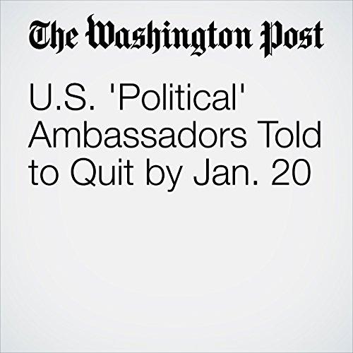 U.S. 'Political' Ambassadors Told to Quit by Jan. 20 copertina