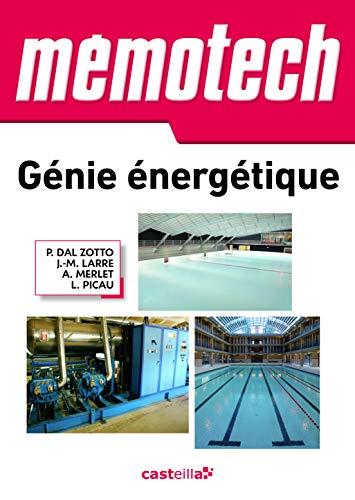 Génie énergétique: Bac Pro, Bac STI2D, BTS, DUT (Mémotech)