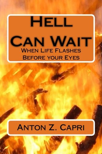 Hell Can Wait: When Life Flashes Before your Eyes