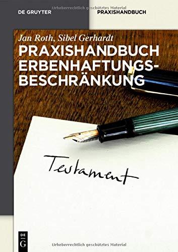 Praxishandbuch Erbenhaftungsbeschränkung (De Gruyter Praxishandbuch)