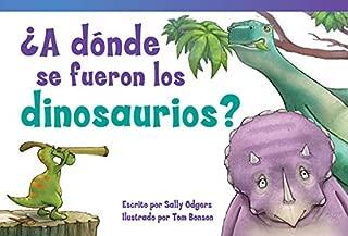 ¿A dónde se fueron los dinosaurios? (Where Did the Dinosaurs Go?) (Fiction Readers) (Spanish Edition)
