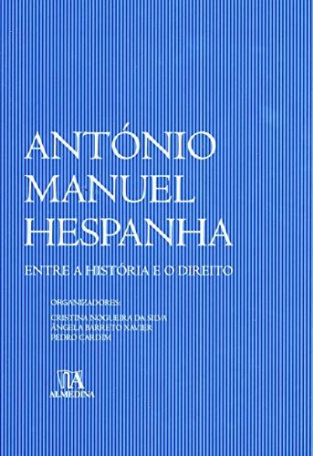 António Manuel Hespanha: Entre a História e o Direito