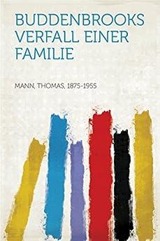 Buddenbrooks Verfall einer Familie (German Edition) by [Thomas Mann 1875-1955]
