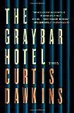 The Graybar Hotel: Stories - Curtis Dawkins