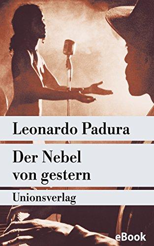 Buchseite und Rezensionen zu 'Der Nebel von gestern: Mario Conde ermittelt in Havanna. Roman (metro)' von Padura, Leonardo