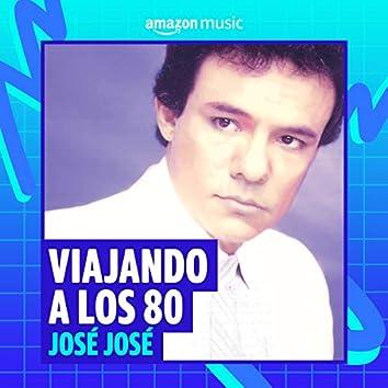 Viajando a los 80: José José