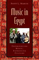 Music In Egypt: Experiencing Music, Expressing Culture (Global Music)