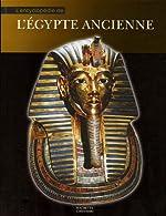 L'encyclopédie de l'Egypte ancienne de Sylvie Albou-Tabart