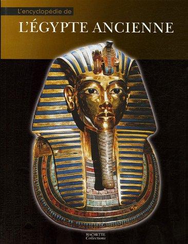 L'encyclopédie de l'Egypte ancienne