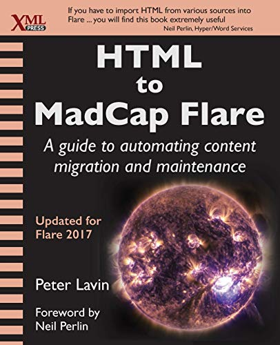 Compare Textbook Prices for HTML to MadCap Flare: A guide to automating content migration and maintenance  ISBN 9781937434526 by Lavin, Peter,Perlin, Neil