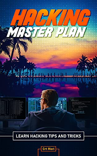Hacking Master Plan: Learn Hacking Tips and Tricks (English Edition)