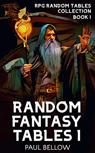 Random Fantasy Tables 1: Fantasy Role-Playing Game Ideas for Game Masters (RPG Random Tables Collection) (English Edition)
