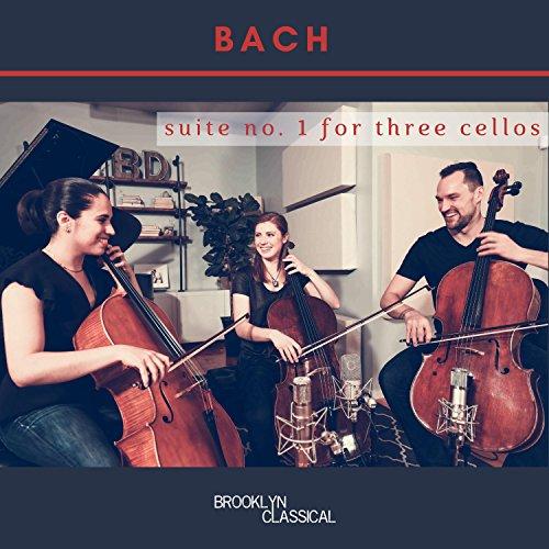 Bach: Cello Suite No. 1 (Arranged for Three Cellos)