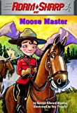Adam Sharp #5: Moose Master (A Stepping Stone Book(TM))