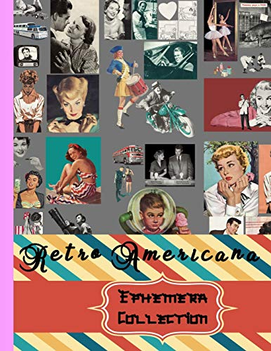 Compare Textbook Prices for Retro Americana Ephemera Collection: Vintage Colored Retro Americana Scrapbooking Embellishments -1930s-1950s Old Recreations - for Diy Projects ... Are Endless Craft and Hobby Books  ISBN 9798563017900 by Edition, Scraft Key,Ephemerer, Professional