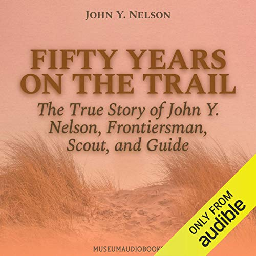 Fifty Years on the Trail Audiobook By John Y. Nelson cover art