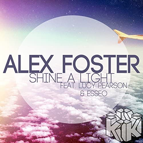 Alex Foster feat. Lucy Pearson, Esseo feat. Lucy Pearson & Esseo