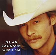Who I Am by Alan Jackson