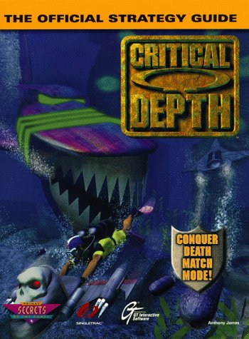 Critical Depth: Official Game Secrets and Solutions