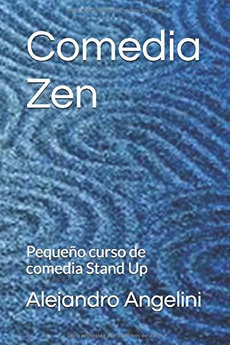 Comedia Zen: Pequeño curso de comedia Stand Up (La tecnica del humor)