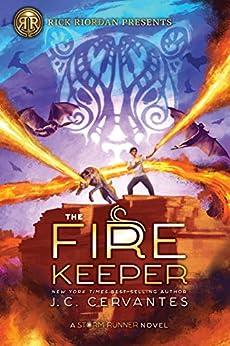The Fire Keeper: A Storm Runner Novel, Book 2 by [J.C. Cervantes, Irvin Rodriguez]