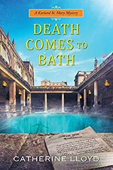Death Comes to Bath (A Kurland St. Mary Mystery Book 6) by [Catherine Lloyd]