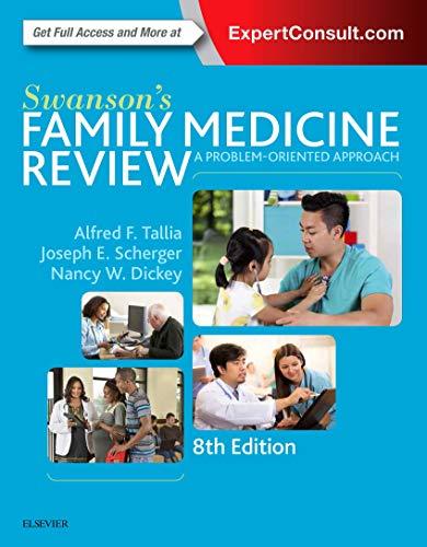 Compare Textbook Prices for Swanson's Family Medicine Review 8 Edition ISBN 9780323356329 by Tallia MD  MPH, Alfred F.,Scherger MD  MPH, Joseph E.,Dickey MD, Nancy W.