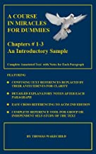 A COURSE IN MIRACLES FOR DUMMIES: An Introductory Sample: Chapters #1-3