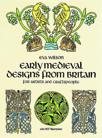 Early Medieval Designs from Britain for Artists and Craftspeople (Pictorial Archive Series)