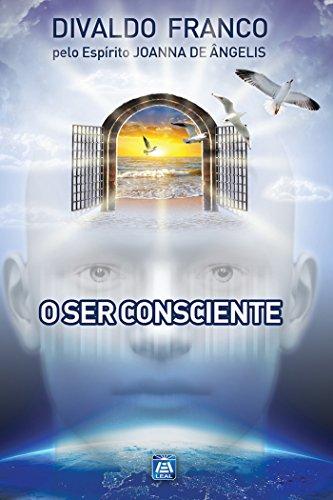 O Ser Consciente (Série Psicologica Joanna de Ângelis Livro 5)