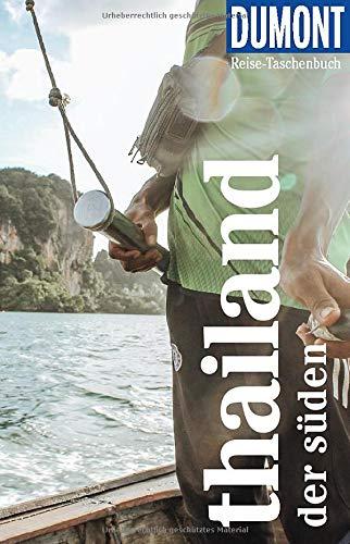 DuMont Reise-Taschenbuch Thailand. Der Süden: Reiseführer plus Reisekarte. Mit besonderen Autorentipps und vielen Touren.