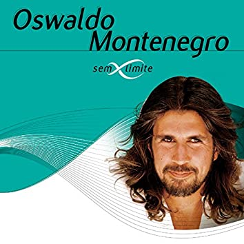 Oswaldo Montenegro Sem Limite