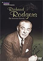 Richard Rodgers: Sweetest Sounds [DVD]