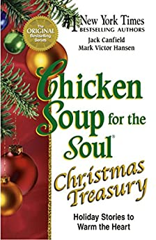 Chicken Soup for the Soul Christmas Treasury: Holiday Stories to Warm the Heart by [Jack Canfield, Mark Victor Hansen]
