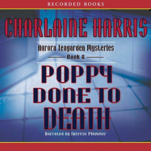 Poppy Done to Death: An Aurora Teagarden Mystery, Book 8