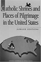 Catholic Shrines and Places of Pilgrimage in the United States, Jubilee Edition