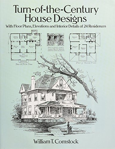 Compare Textbook Prices for Turn-of-the-Century House Designs: With Floor Plans, Elevations and Interior Details of 24 Residences Dover Architecture Revised Edition ISBN 8601419824571 by Comstock, William T.